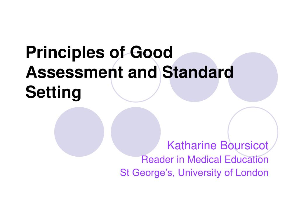 principles of good assessment and standard setting l.
