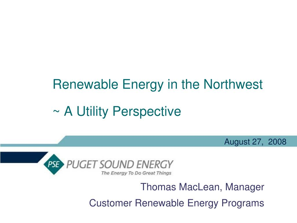 renewable energy in the northwest a utility perspective l.