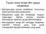 tujuan sosio terapi dlm upaya rehabilitasi