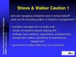 shove walker caution 1