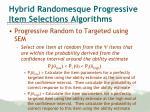 hybrid randomesque progressive item selections algorithms10