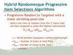 hybrid randomesque progressive item selections algorithms9