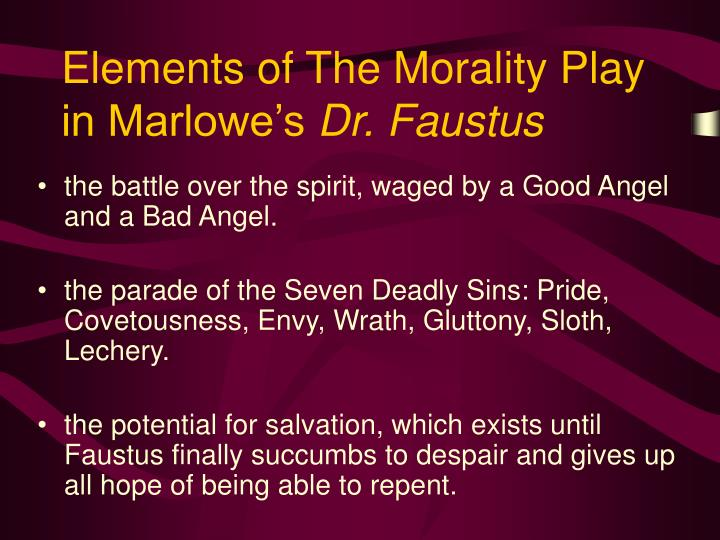 a comparison of the morality plays everyman and doctor faustus Doctor faustus becomes a morality play in which heaven struggles for the soul of a renaissance everyman, namely doctor faustus it compares the experience and temperament of the protagonist faustus to those of the greek mythological figure icarus.