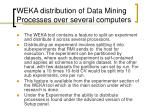 weka distribution of data mining processes over several computers