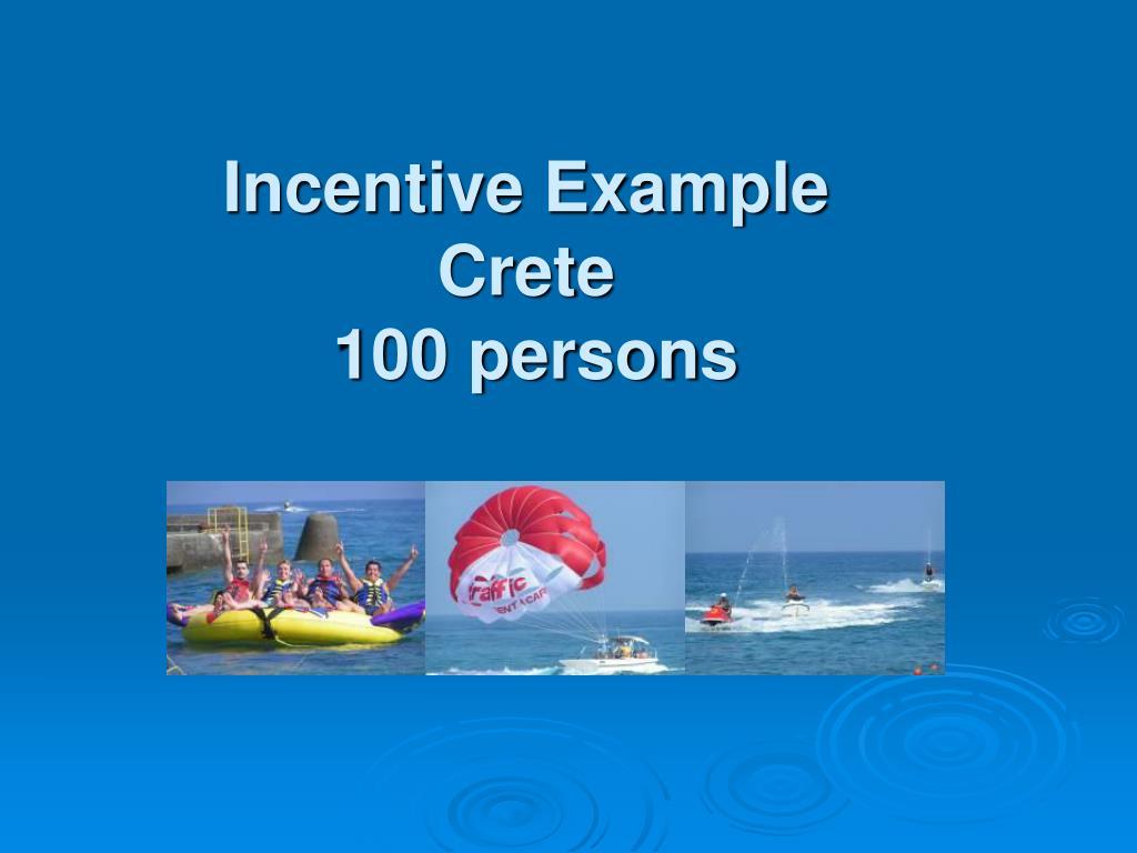 incentive example crete 100 persons l.