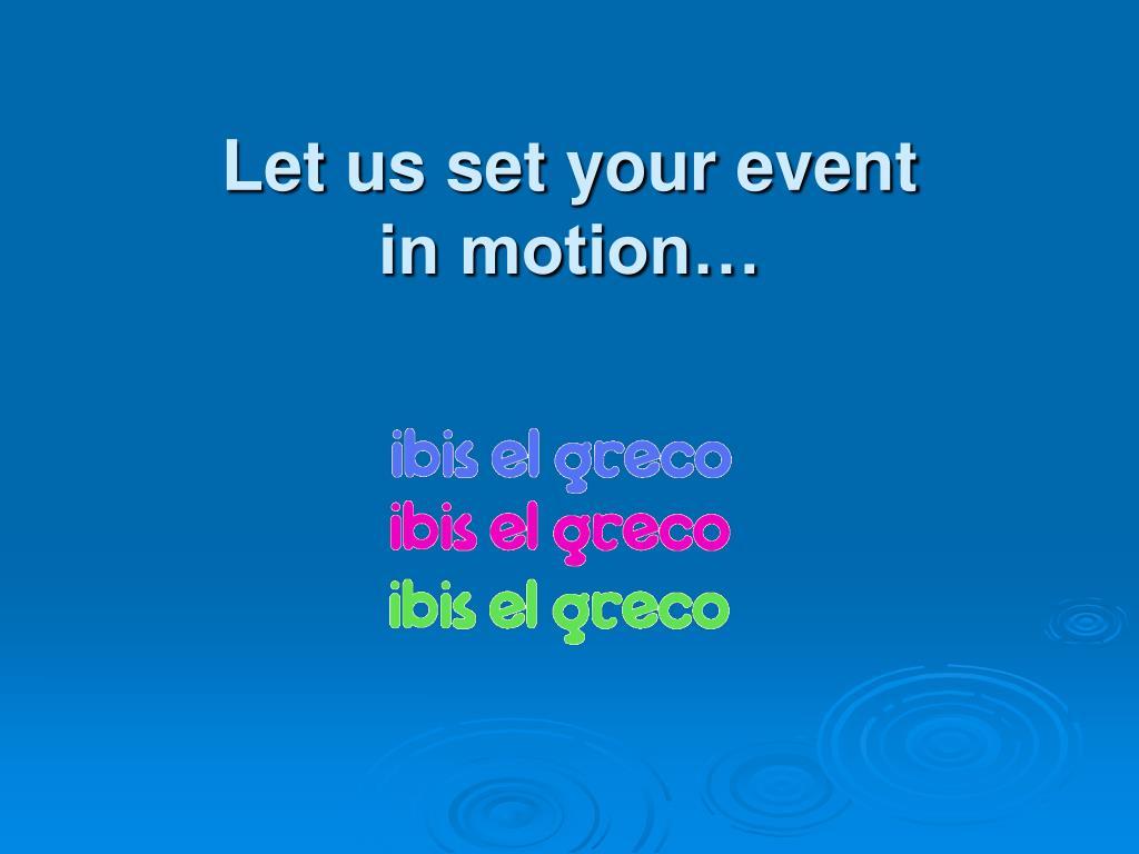 Let us set your event