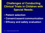 challenges of conducting clinical trials in children with special needs