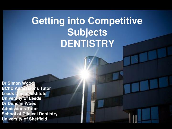 getting into competitive subjects dentistry n.