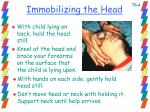 immobilizing the head
