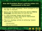 how did president nixon s policies widen u s involvement in the war