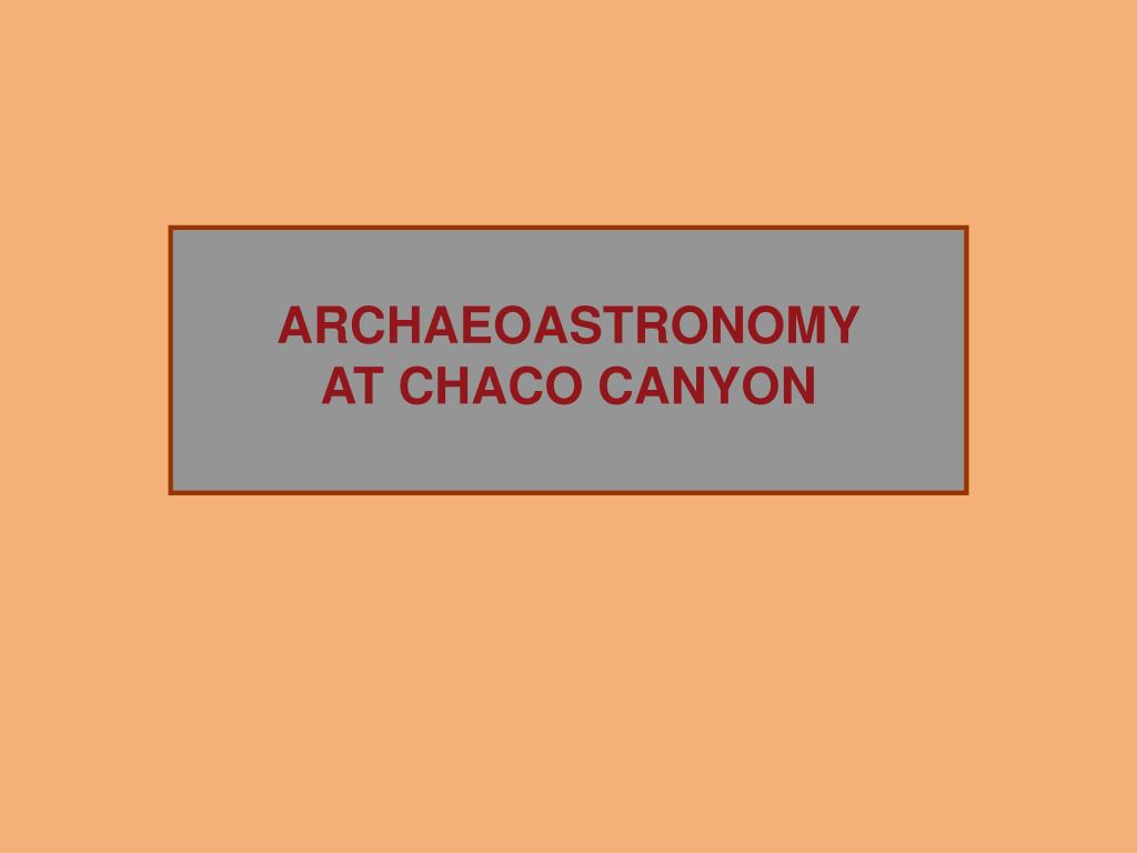 archaeoastronomy at chaco canyon l.