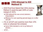 cms attempt to kill method ii