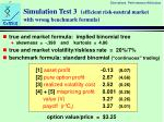 simulation test 3 efficient risk neutral market with wrong benchmark formula