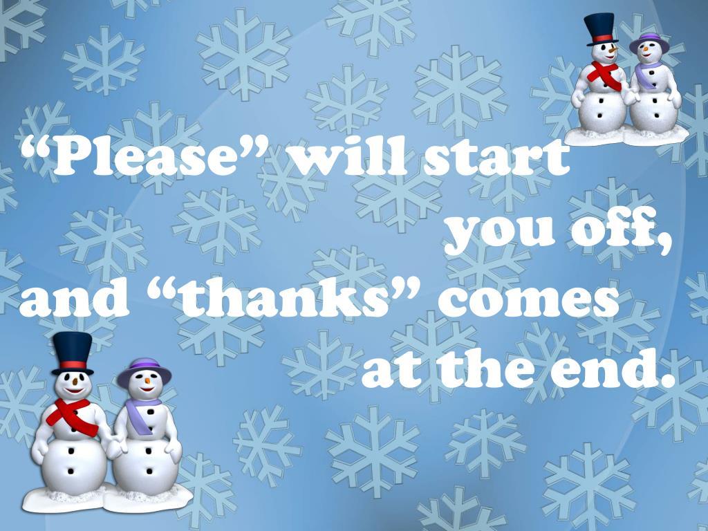 """""""Please"""" will start"""