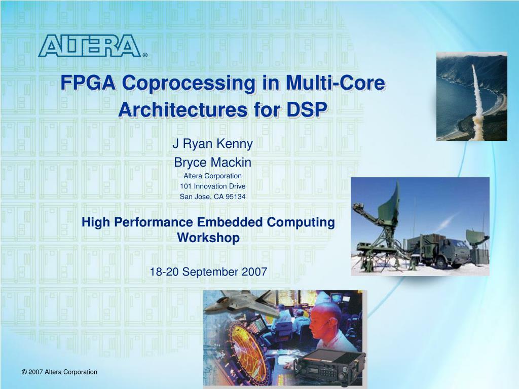 fpga coprocessing in multi core architectures for dsp l.