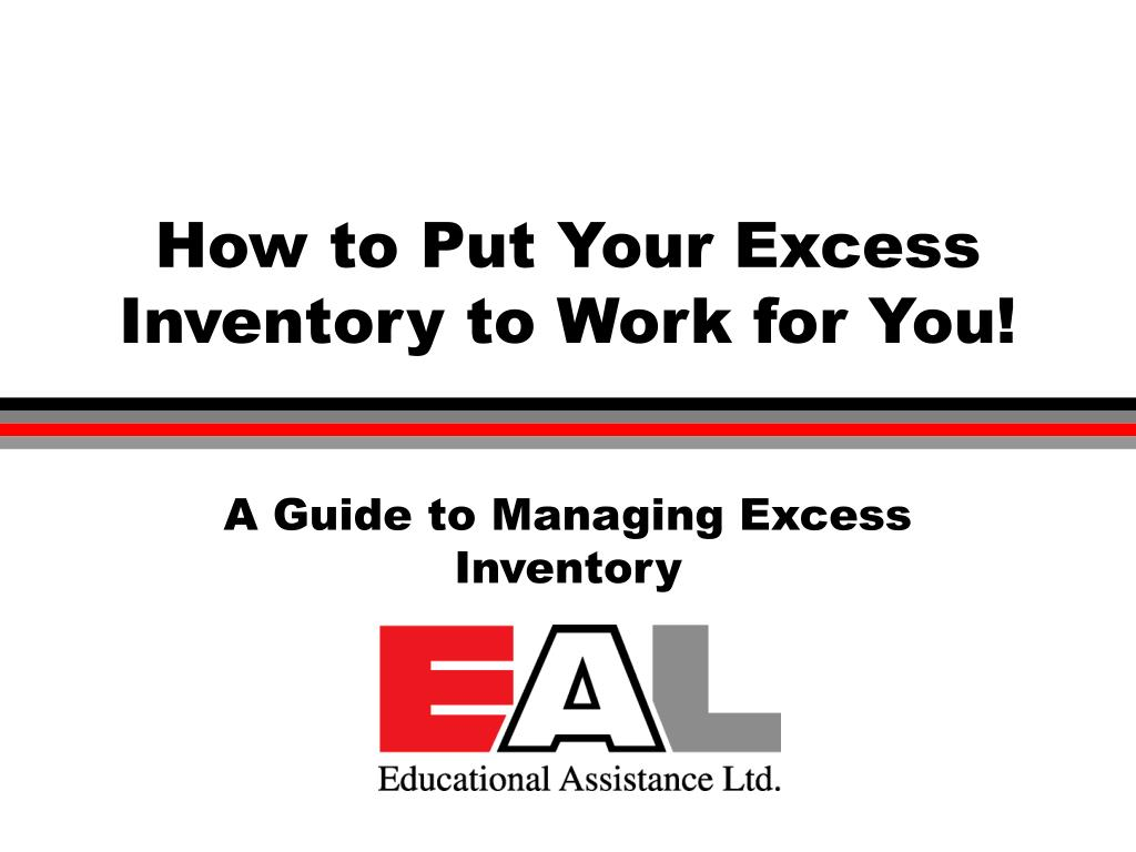 how to put your excess inventory to work for you l.