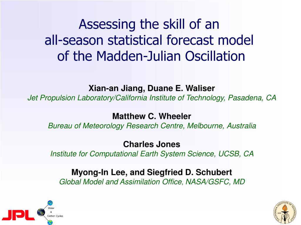 assessing the skill of an all season statistical forecast model of the madden julian oscillation l.