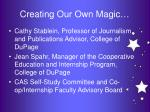 creating our own magic