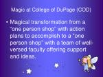 magic at college of dupage cod