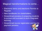 magical transformations to come