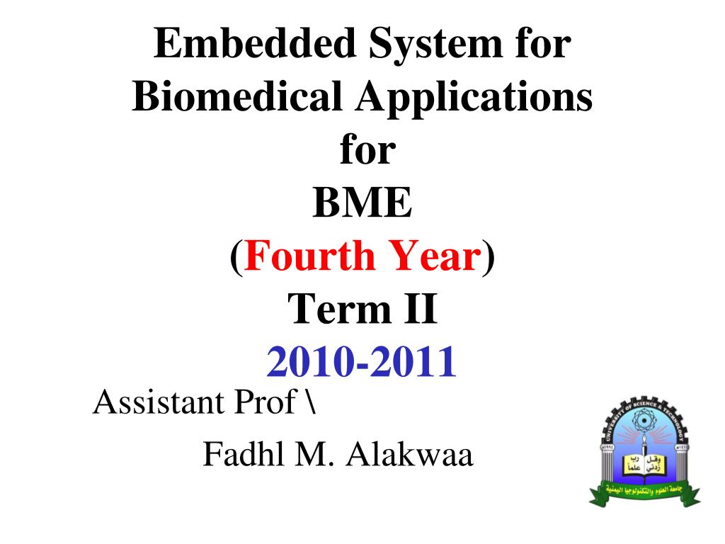 embedded system for biomedical applications for bme fourth year term ii 2010 2011 l.