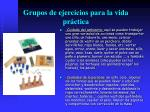 grupos de ejercicios para la vida pr ctica