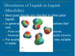 dissolution of liquids in liquids miscibility