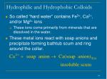 hydrophilic and hydrophobic colloids108