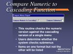 compare numeric to cascading function