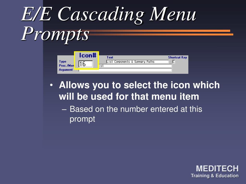 E/E Cascading Menu Prompts