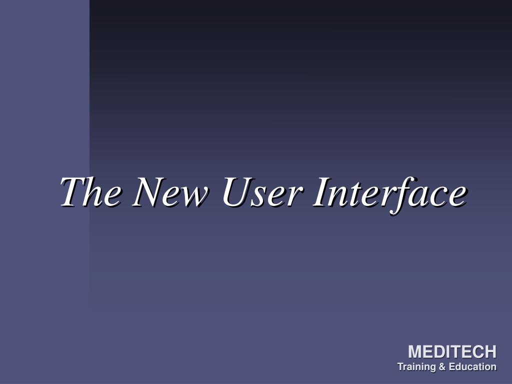 the new user interface l.