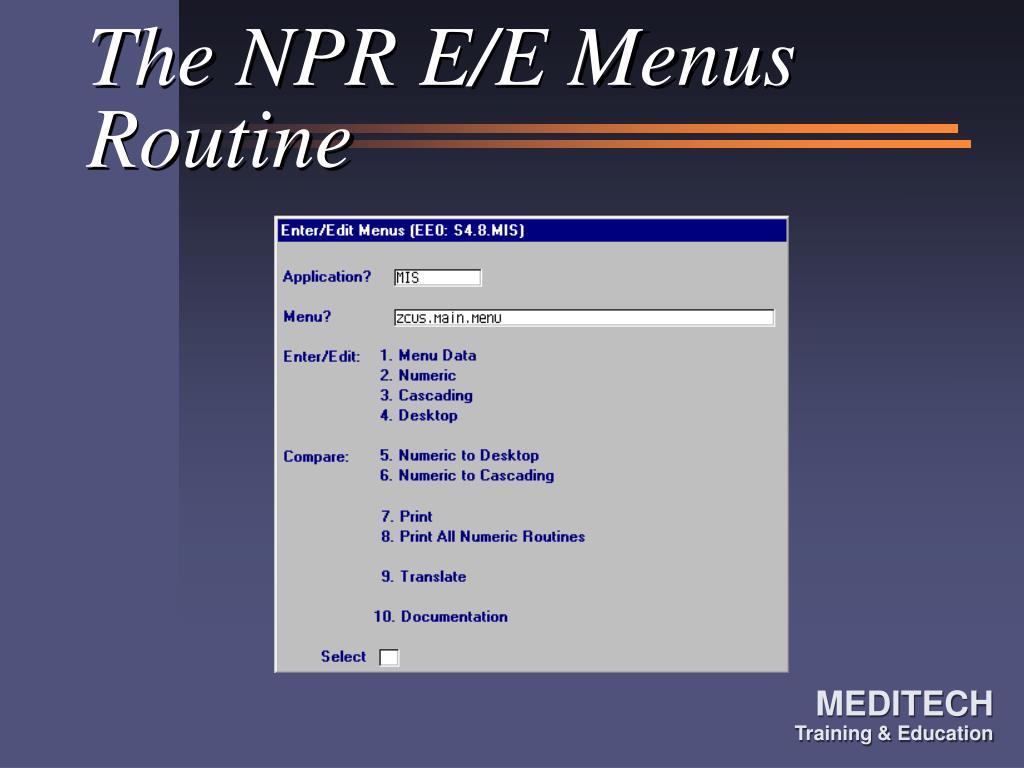 The NPR E/E Menus Routine