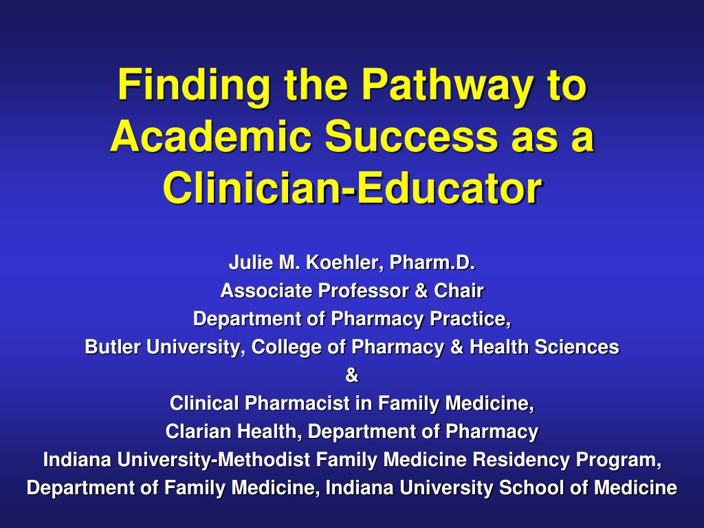 finding the pathway to academic success as a clinician educator l.
