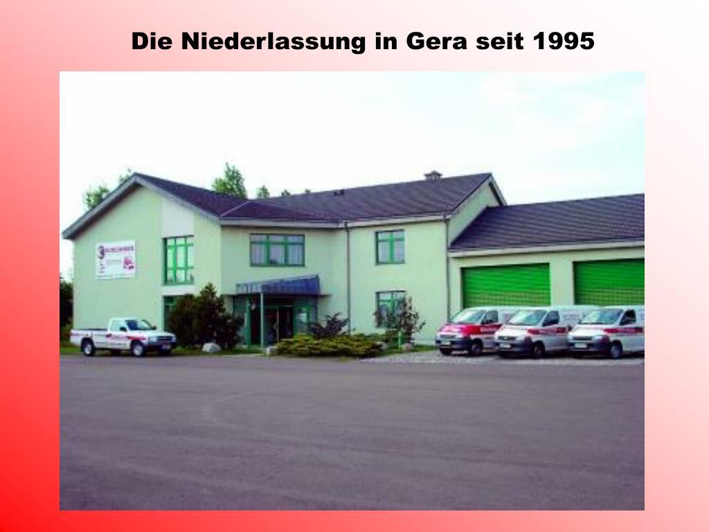 Die Niederlassung in Gera seit 1995