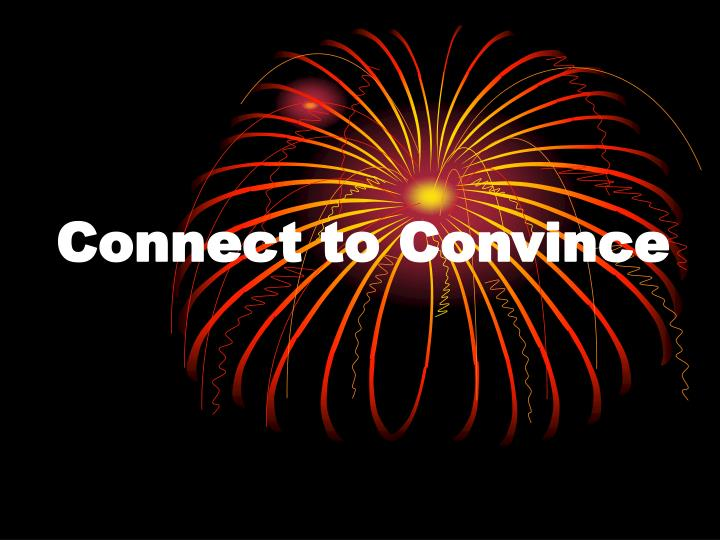 connect to convince n.