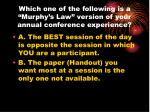which one of the following is a murphy s law version of your annual conference experience47