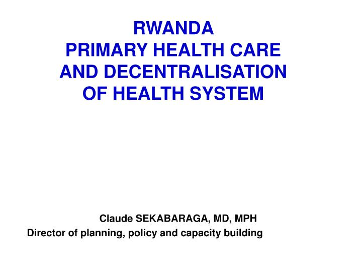 rwanda primary health care and decentralisation of health system n.