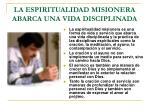 la espiritualidad misionera abarca una vida disciplinada