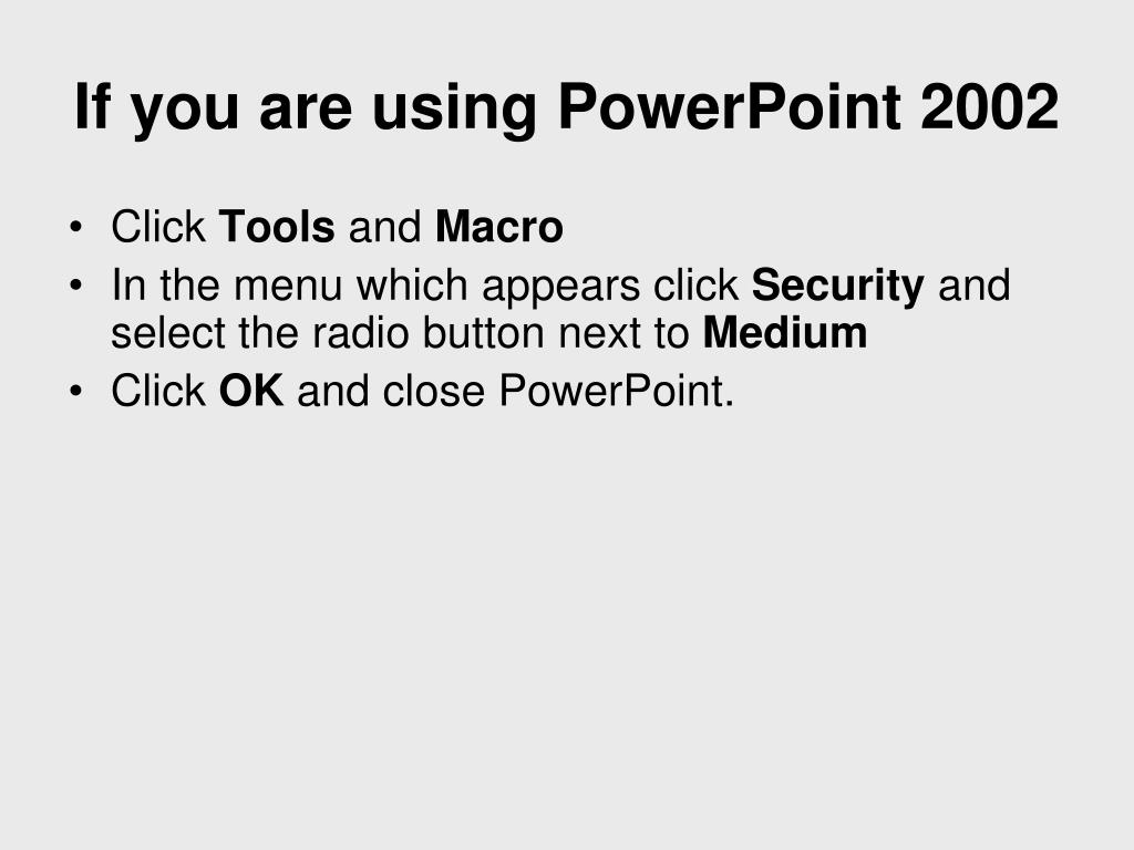 If you are using PowerPoint 2002