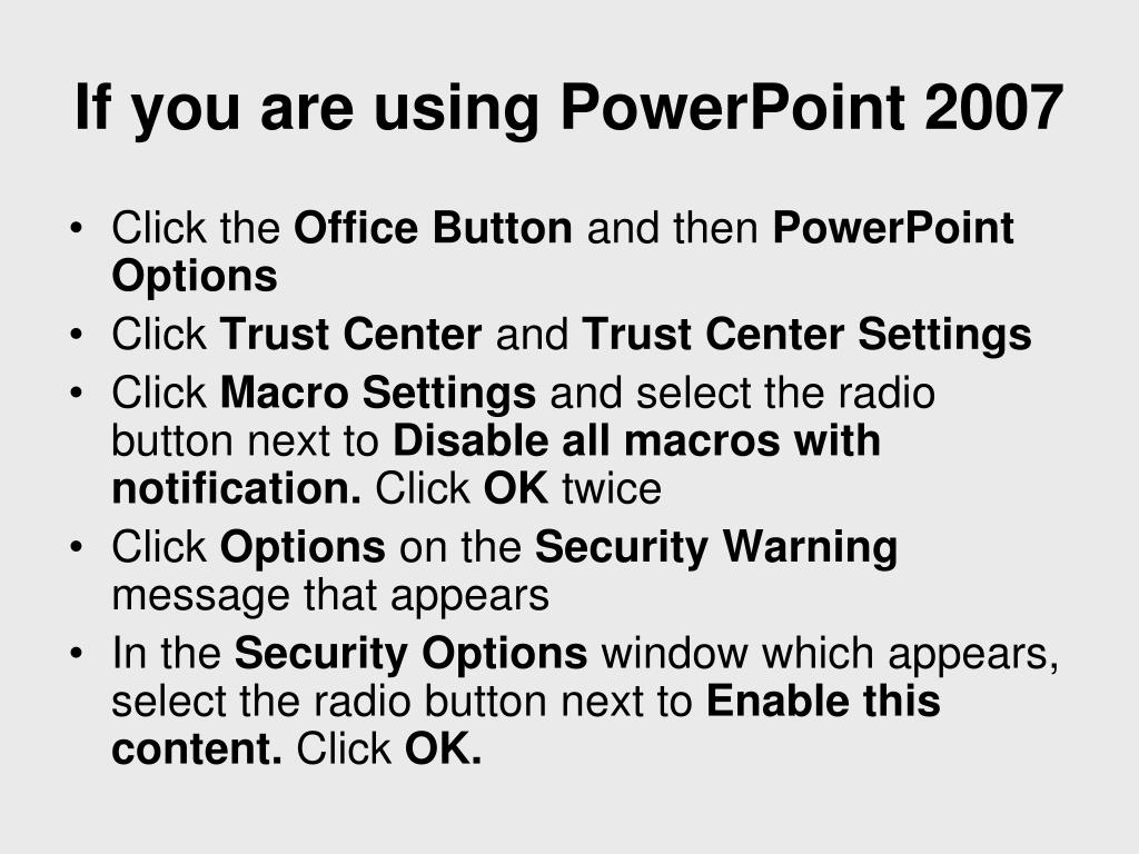 If you are using PowerPoint 2007