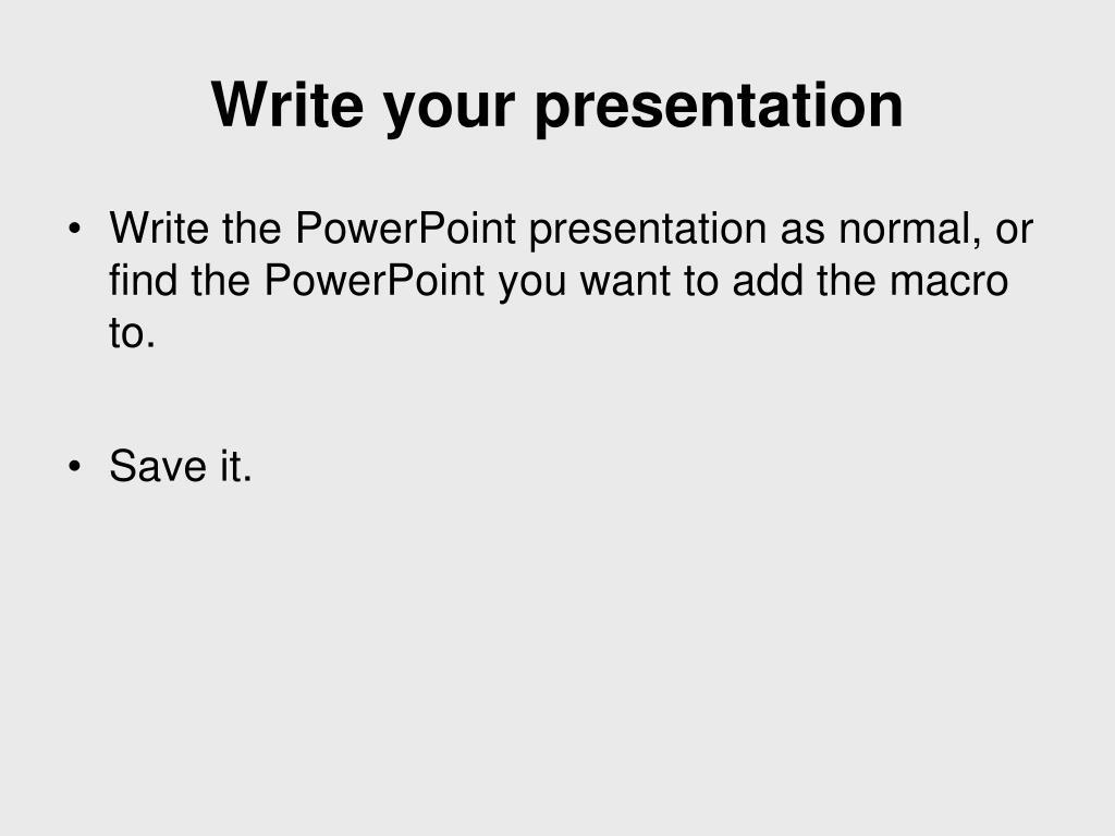 Write your presentation