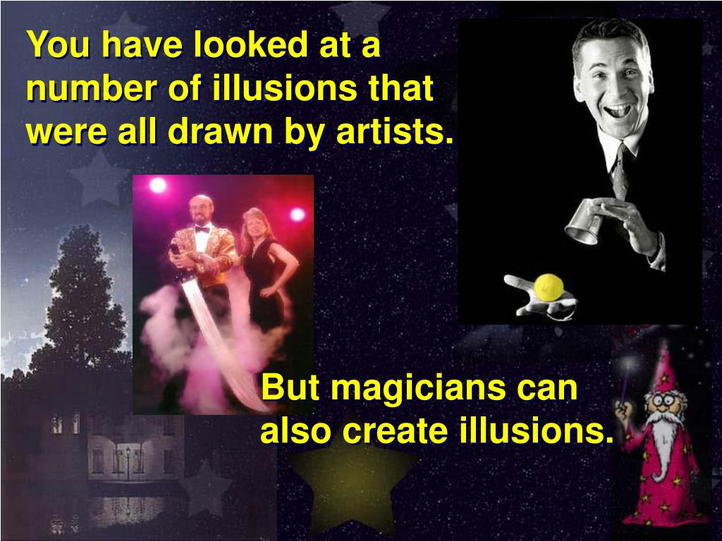 You have looked at a number of illusions that were all drawn by artists.