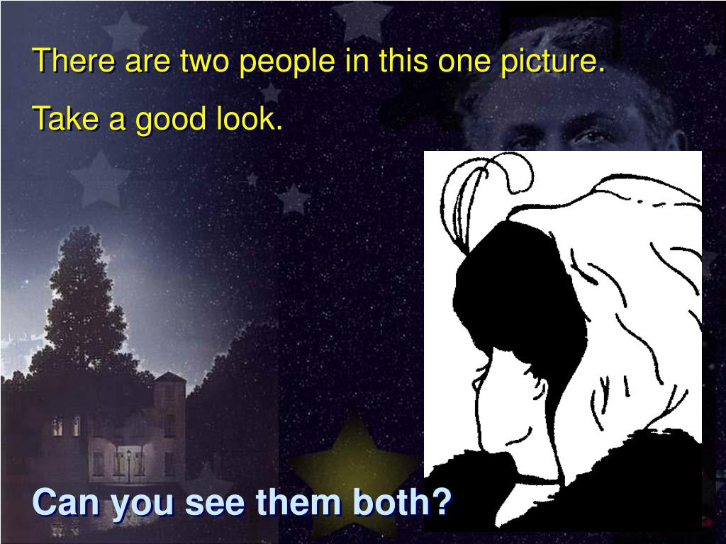 There are two people in this one picture.  Take a good look.