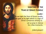 lighting of the year of grace candle