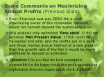 some comments on maximizing annual profits previous slide