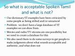 so what is acceptable spoken tamil and what is not