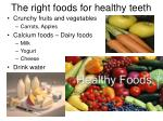 the right foods for healthy teeth
