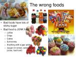 the wrong foods