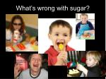 what s wrong with sugar