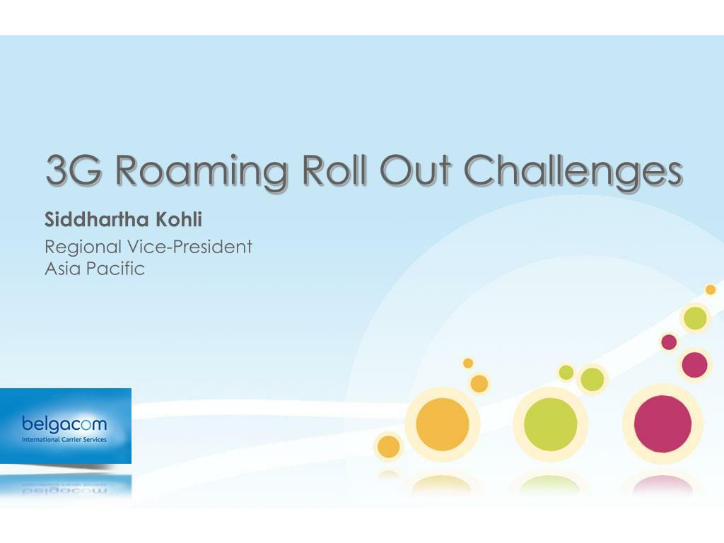 3g roaming roll out challenges l.